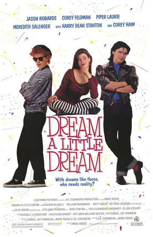 Dream a Little Dream, Probably the best movie ever, except for The Breakfast Club of course ;)