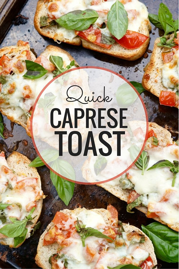 Quick Caprese Toast. A delicious way to whip up a quick appetizer or lunch!