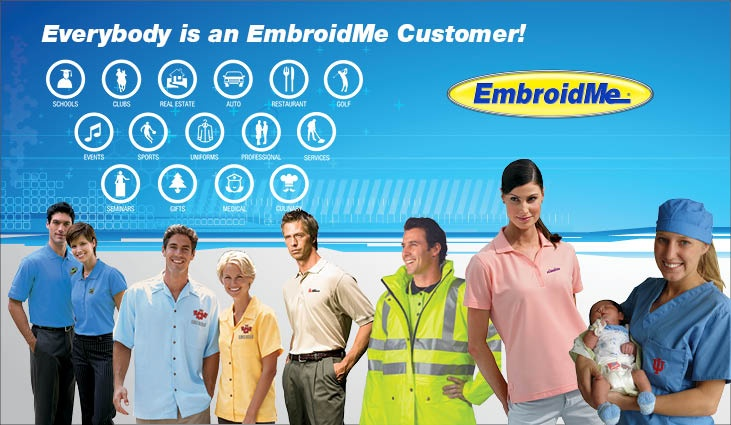 Everyone is a potential customer! What business doesn't need custom embroidery, screen printing or promotional products.