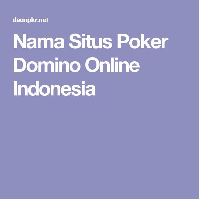 Nama Situs Poker Domino Online Indonesia