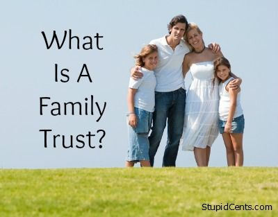 Family Trusts: What Is A Family Trust?