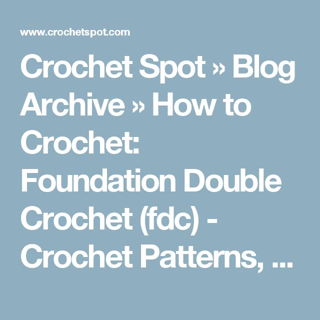 Crochet Spot » Blog Archive » How to Crochet: Foundation Double Crochet (fdc) - Crochet Patterns, Tutorials and News