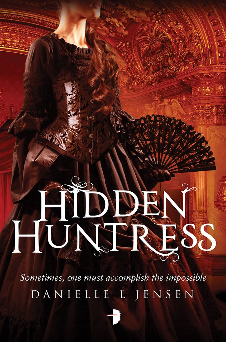 #CoverReveal Hidden Huntress (The Malediction Trilogy, #2) by Danielle L. Jensen