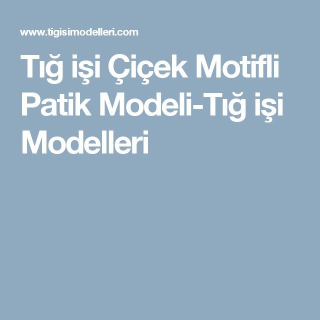 Tığ işi Çiçek Motifli Patik Modeli-Tığ işi Modelleri