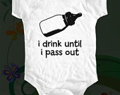 i drink until i pass out - baby bottle - funny saying printed on Infant Baby Onesie, Infant Tee, Toddler T-Shirts - Many sizes: Tees Shirts, Funny Sayings, Infants Baby, T-Shirt, For The Future, Future Baby, Funny Baby, Baby Onesie, Baby Bottle