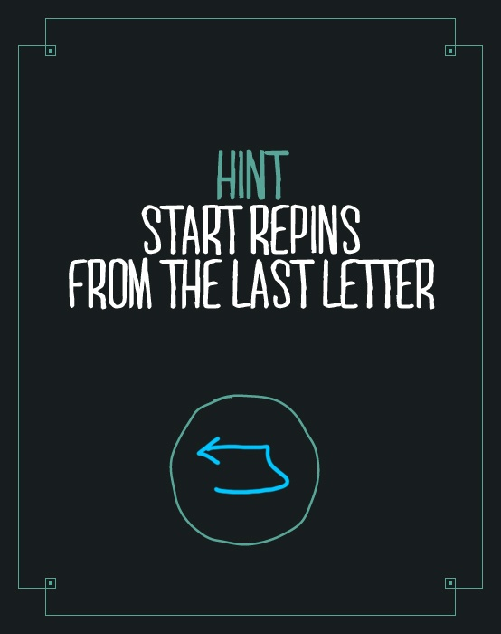Hint - Start repins from the last letter
