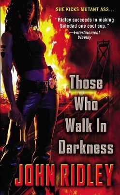 Those Who Walk in Darkness, by John Ridley
