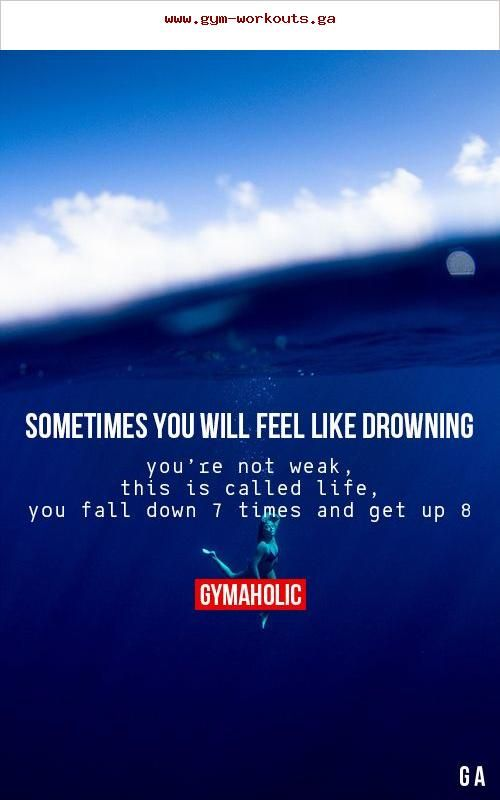 922abd6cfc4 Sometimes you will feel like drowning. You're not weak, this is called