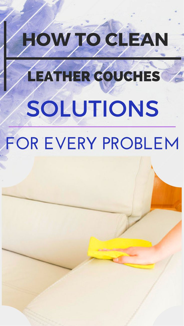 How to clean leather couches: solutions for every problem