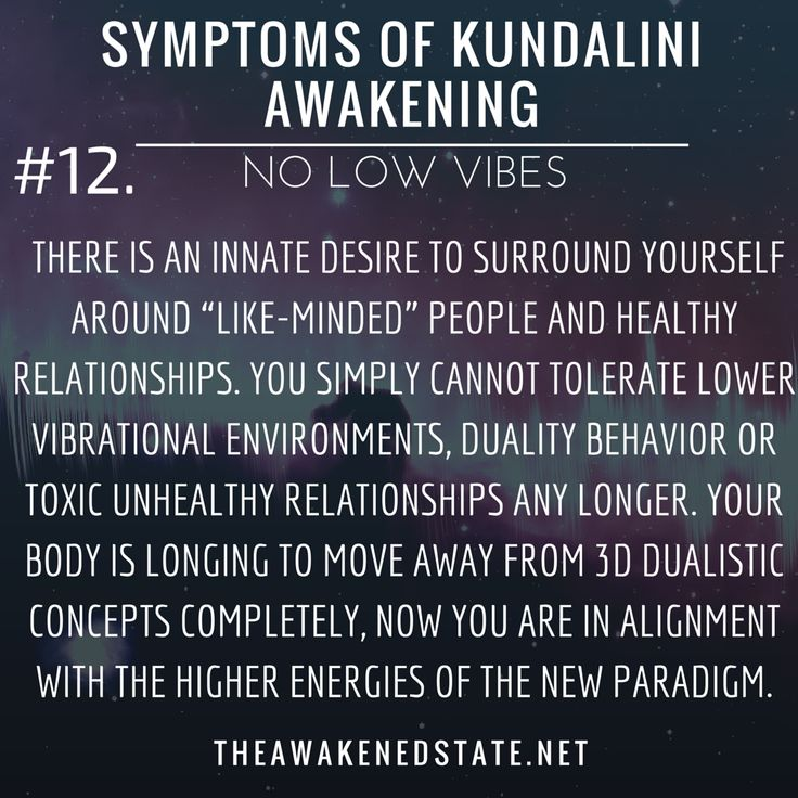 Symptoms of Kundalini Awakening#12. Zero Tolerance for Low VibesYou feel pushed away from other people, You are drained, you cannot stomach certain people anymore and being around them brings you down further. There is an innate desire to surround...