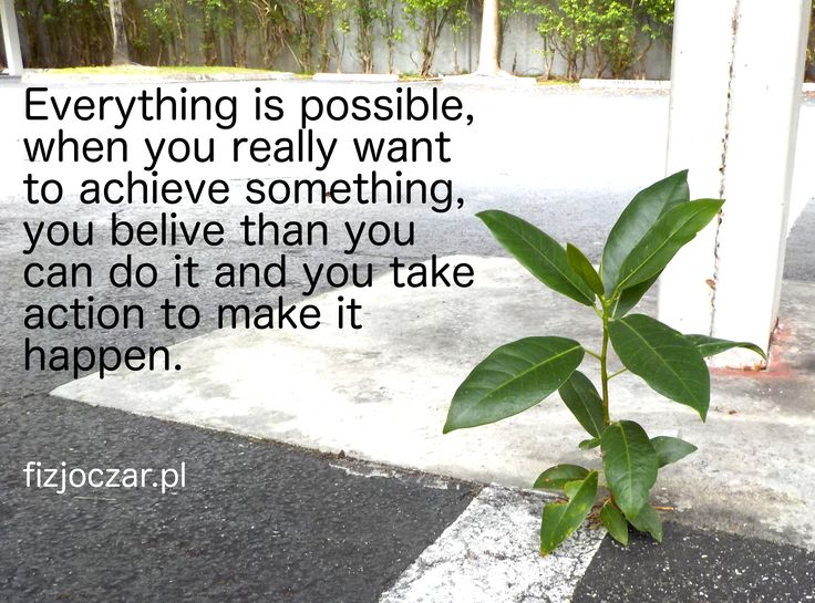 Everything is possible, when you really want to achieve something, you believe than you can do it and you take action to make it happen. http://www.fizjoczar.pl/  #motivation, #wellness, #fitness, #exercises