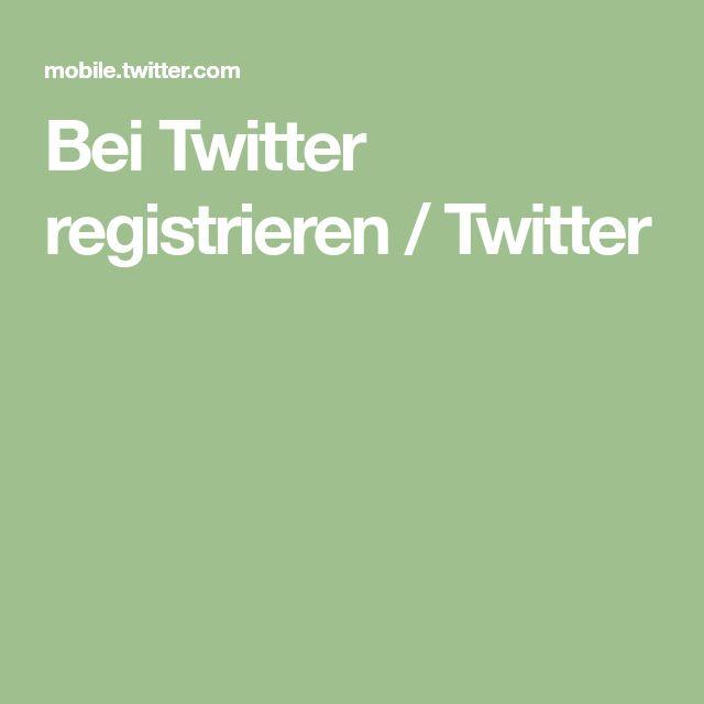 Bei Twitter Registrieren