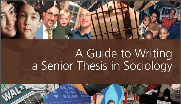 thesis sociology harvard A guide to writing a senior thesis in sociology harvard college writing program see also.