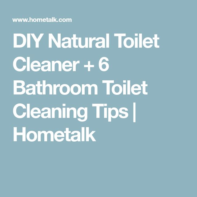 DIY Natural Toilet Cleaner + 6 Bathroom Toilet Cleaning Tips   Hometalk