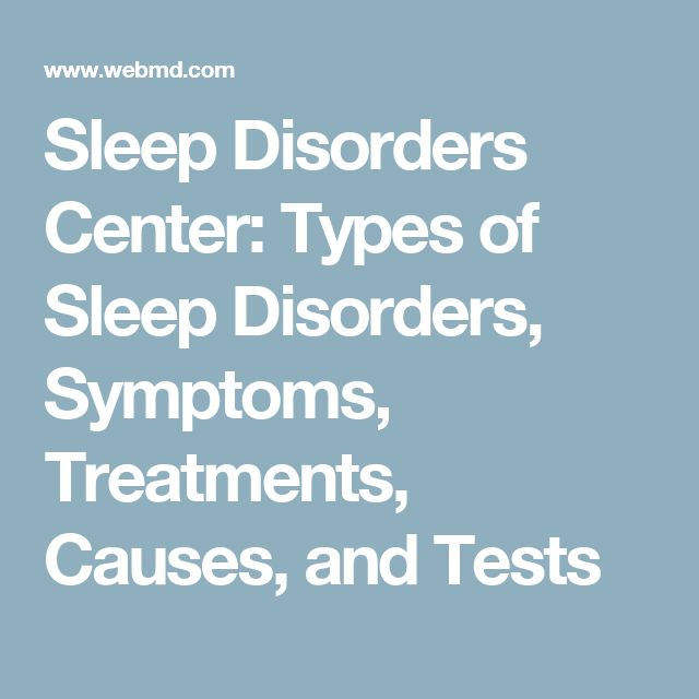Sleep Disorders Center: Types of Sleep Disorders, Symptoms, Treatments, Causes, and Tests