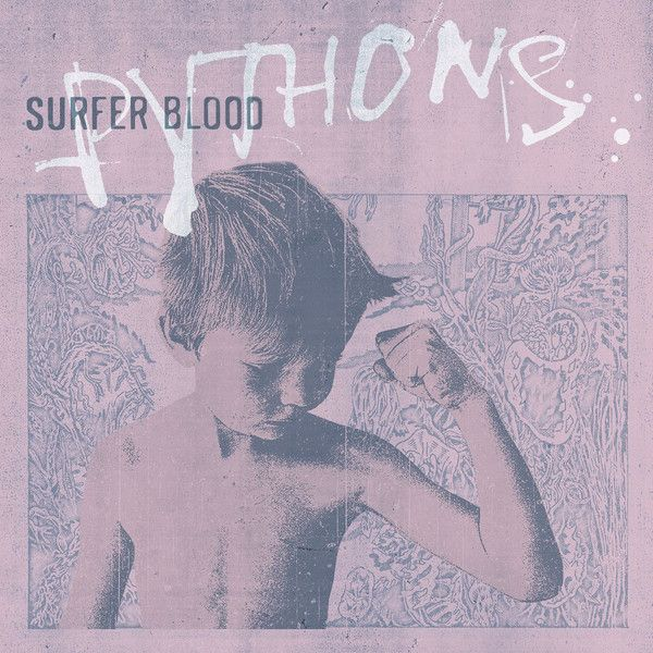 """Pythons"" by Surfer Blood - listen with YouTube, Spotify, Rdio & Deezer on LetsLoop.com"