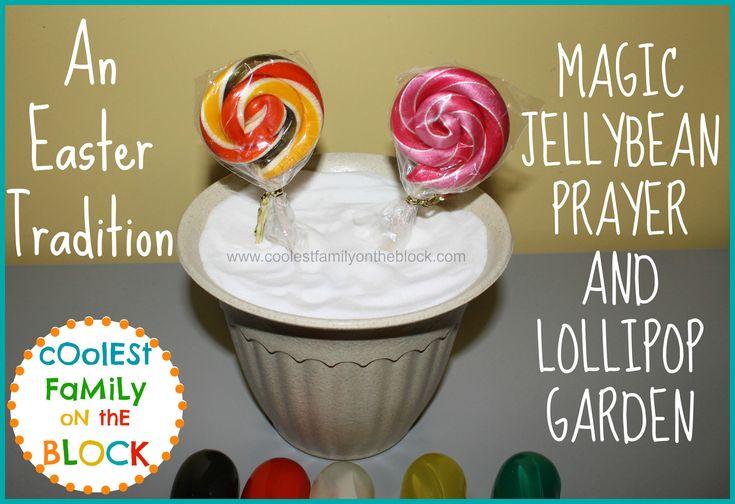 Easter Tradition: Magic Jellybean Prayer and Lollipop Garden