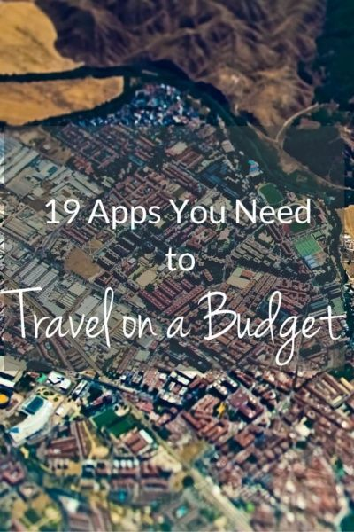 19 Apps You Need to Travel on a Budget!
