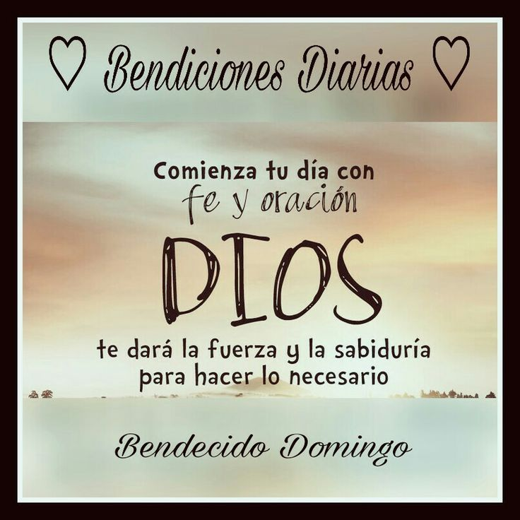 Bendecido Domingo.  Bendiciones Diarias. www.facebook.com