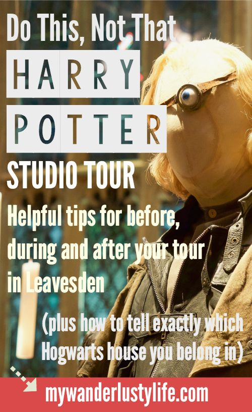Harry Potter studio tour | Leavesden, London, UK | Warner Bros. Studio Tour | Hogwarts School of Witchcraft and Wizardry | Mad Eye Moody | Dos and Don'ts | Travel tips | Butterbeer | Hermione Granger | Ron Weasley | Geek life | Gryffindor, Slytherin, Ravenclaw, Hufflepuff | Quidditch