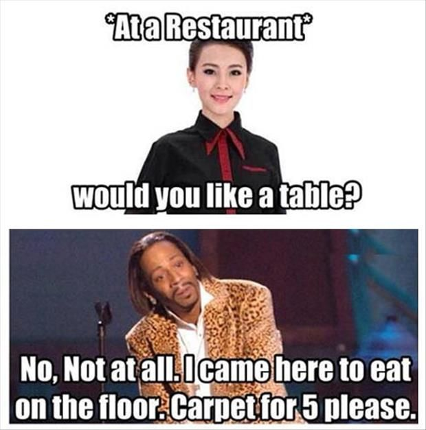 Usually this only happens when you have the option of a booth or table. Lol