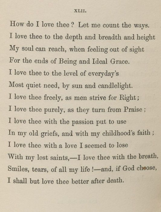 "The most beautiful poem ever written. ""How do I Love Thee?""--Sonnets From the Portuguese by Elizabeth Barrett Browning used for our wedding"
