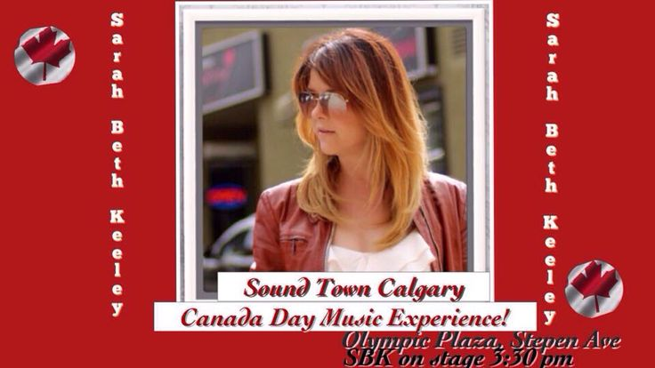 Canada Day concert #SBK #SarahBethKeeley #KeeleysKrew don't miss in #yyc at #OlympicPlaza 3:30pm #July1st