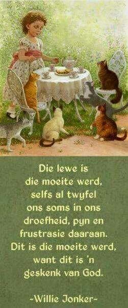 Die Lewe is 'n geskenk van God. __ⓠ Willie Jonker #Afrikaans #LifeQuotes