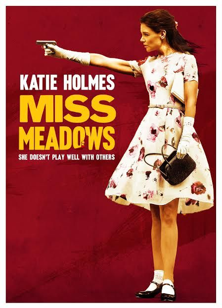 Miss Meadows (November 14, 2014) a drama directed by Karen Leigh Hopkins.