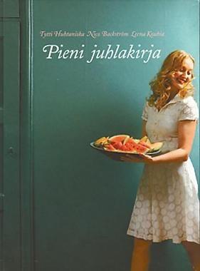 Tytti Huhtaniska, Leena Kouhia, Nico Backström: Pieni juhlakirja (Atena Kustannus)
