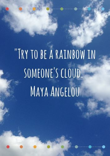Try To Be A Rainbow Inspirational Maya Angelou Quote Poster