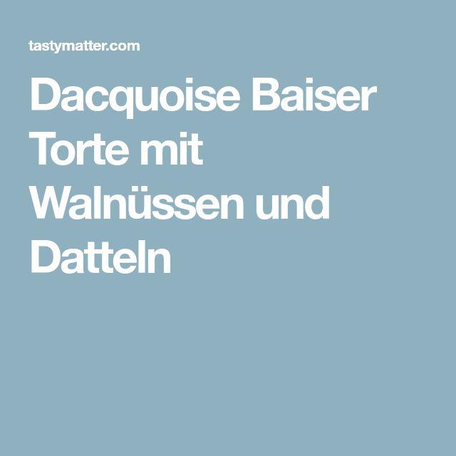 Dacquoise Baiser Torte mit Walnüssen und Datteln