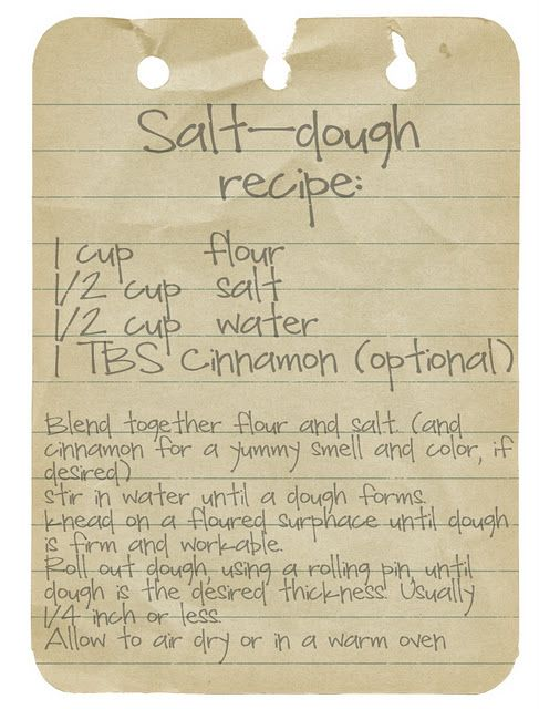 Salt Dough recipe for Christmas ornaments w/ the kids  To remember the recipe. Ok, so I'm thinking why is this just for the holidays? I used to do crafts like this with my babies year round. They can make dinos, cars, dolls, houses, just whatever they want to!! I still have some of J and G's art pieces decorating my house!