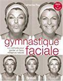 La gymnastique faciale : La méthode pour garder un beau visage au naturel (1DVD)