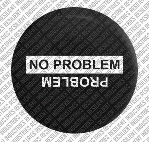 JEEP SPARE TIRE cover Jeep Wrangler Problem No Problem Adventure Jk Tj Lj Yj Cj Unlimited Rubicon 4X4 Moab Sahara Nature