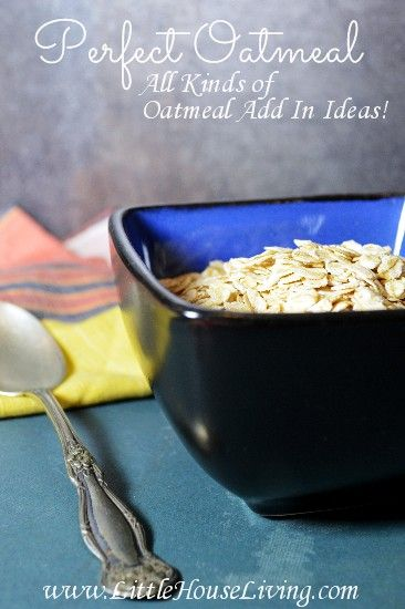 How to Make Perfect Oatmeal! All kinds of great oatmeal add in ideas for when you need some breakfast inspiration!