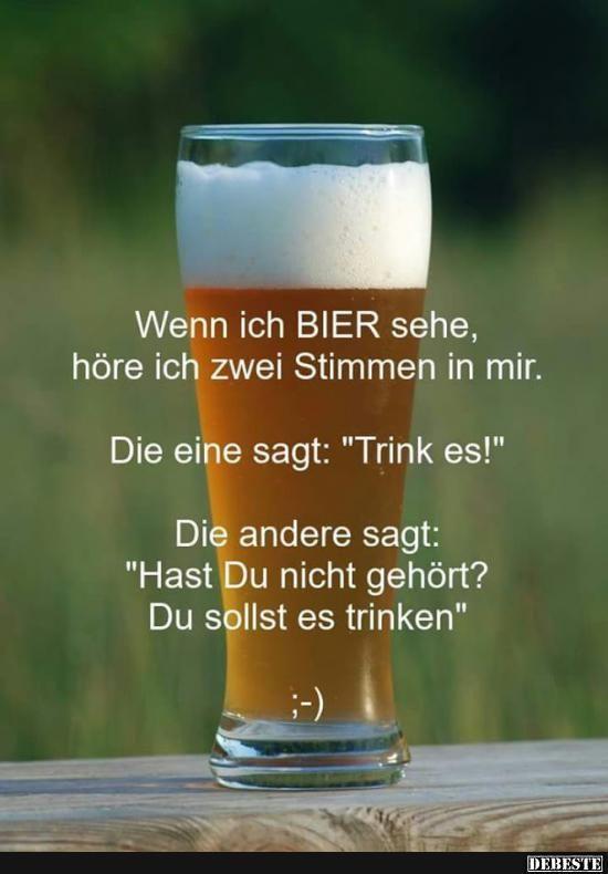 Wenn ich Bier sehe, höre ich zwei Stimmen.. | Lustige Bilder, Sprüche, Witze, echt lustig