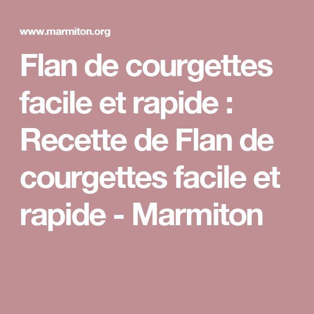Flan de courgettes facile et rapide : Recette de Flan de courgettes facile et rapide - Marmiton