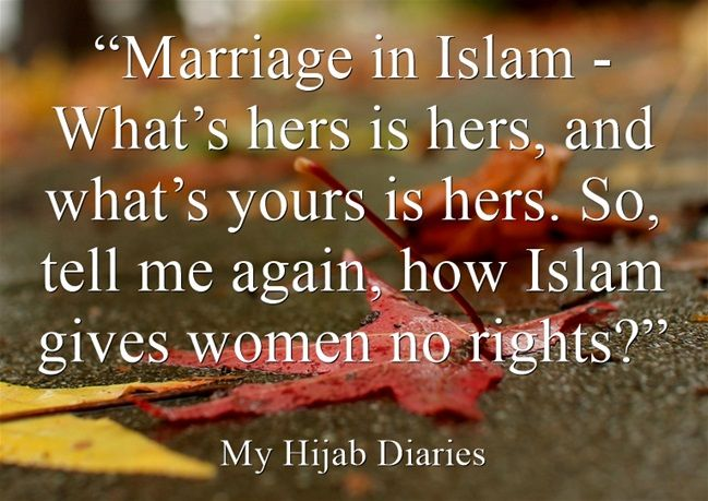 """Marriage in Islam - What's hers is hers, and what's yours is hers. So, tell me again, how Islam gives women no rights?"""