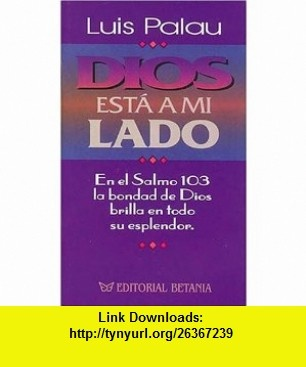 Dios Est� A Mi Lado (9780881131130) Luis Palau , ISBN-10: 088113113X  , ISBN-13: 978-0881131130 ,  , tutorials , pdf , ebook , torrent , downloads , rapidshare , filesonic , hotfile , megaupload , fileserve