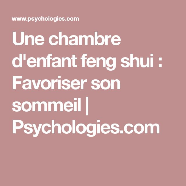 25 best ideas about feng shui chambre on pinterest chambre feng shui couleur feng shui and - Chambre enfant feng shui ...