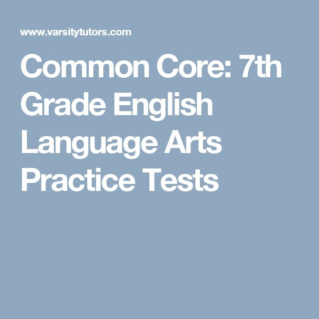 Common Core: 7th Grade English Language Arts Practice Tests