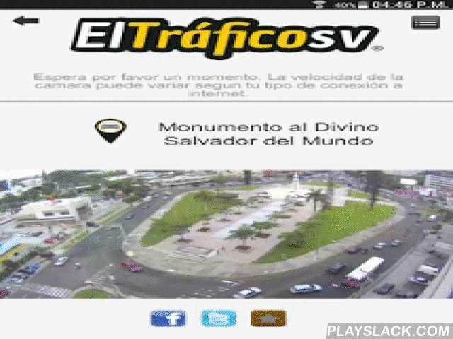 """El Trafico SV  Android App - playslack.com , Monitorea el tráfico de El Salvador en tiempo real a través de nuestras cámaras en vivo (live streaming).También incorporamos un completo reporte escrito con fotografías del tráfico en tiempo real.Llega más rápido a tus cámaras utilizando la opción de """"cámaras favoritas""""Te invitamos a que visites nuestro sitio web: http://eltraficosv.com"""
