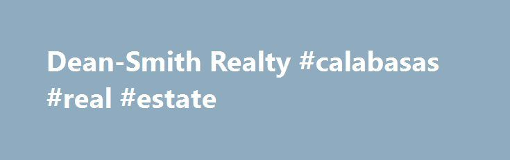 Dean-Smith Realty #calabasas #real #estate http://real-estate.remmont.com/dean-smith-realty-calabasas-real-estate/  #real estate knoxville tn # Services Real Estate Agent in Knoxville, TN Locally owned and operated by Richard and David Smith, Dean-Smith Realty is a fully licensed and insured real estate agency in the Greater Knoxville Metro area. We pride ourselves on our personalized, attentive services and dedication to client satisfaction. Whether you re interested… Read More »The post…