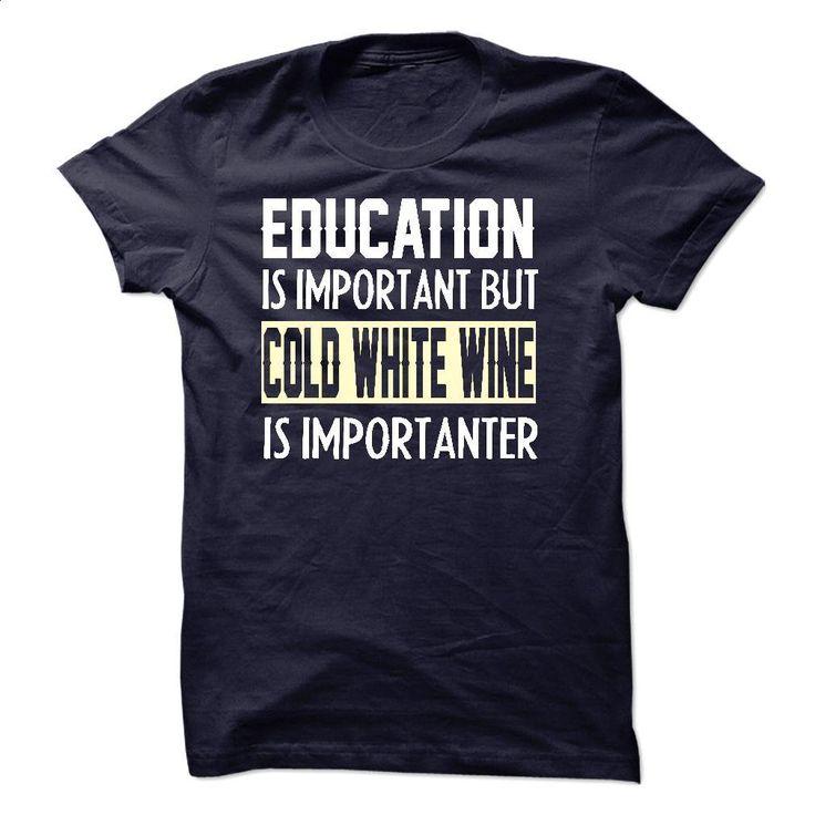 Cold White wine shirt T Shirts, Hoodies, Sweatshirts - #zip up hoodies #black hoodie mens. I WANT THIS => https://www.sunfrog.com/Funny/Cold-White-wine-shirt.html?60505