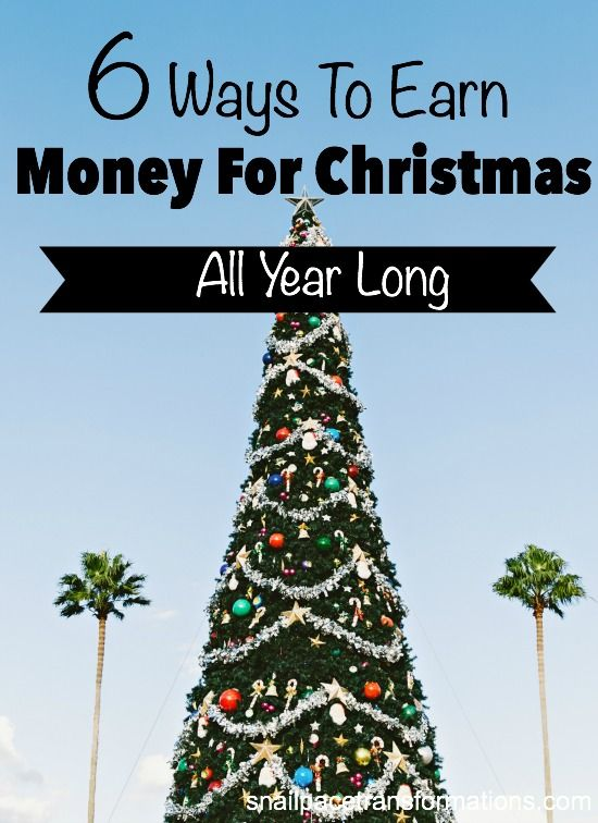 6 Ways to Earn Money for Christmas all Year Long