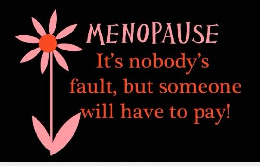 Menopause.....                                                                                                                                                                                 More