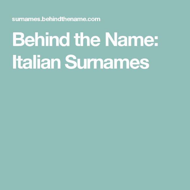 Behind the Name: Italian Surnames