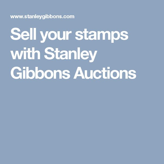 Sell your stamps with Stanley Gibbons Auctions