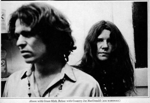 """Country Joe McDonald and Janis Joplin, by Jim Marshall      """"Sexism killed her. Everybody wanted this sexy chick who sang really sexy and had a lot of energy … and people kept saying one of the things about her was that she was just 'one of the guys' … that's a real sexist bullshit trip, 'cause that was fuckin' her head around … she was one of the women. She was a strong, groovy woman. Smart, you know? But she got fucked around."""" - Country Joe on Janis"""